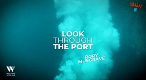 SUNDAY UP #9: LOOK THROUGH THE PORT - with Rory Musgrave