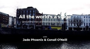 SUNDAY UP #15: ALL THE WORLD'S A STAGE - with Jade Phoenix & Conall O'Neill