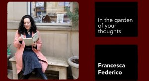SUNDAY UP #13. IN THE GARDEN OF YOUR THOUGHTS - With Francesca Federico