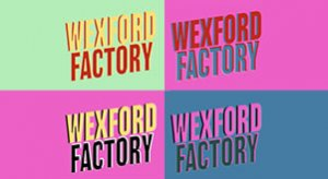 Wexford Factory